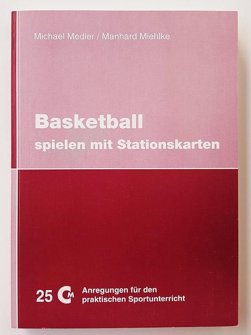 CM 25 Basketball spielen mit Stationskarten (Michael Medler / Manhard Miehlke)