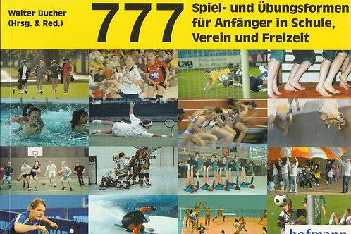 777 Spiel- und Übungsformen für Anfänger in der Schule, Verein und Freizeit