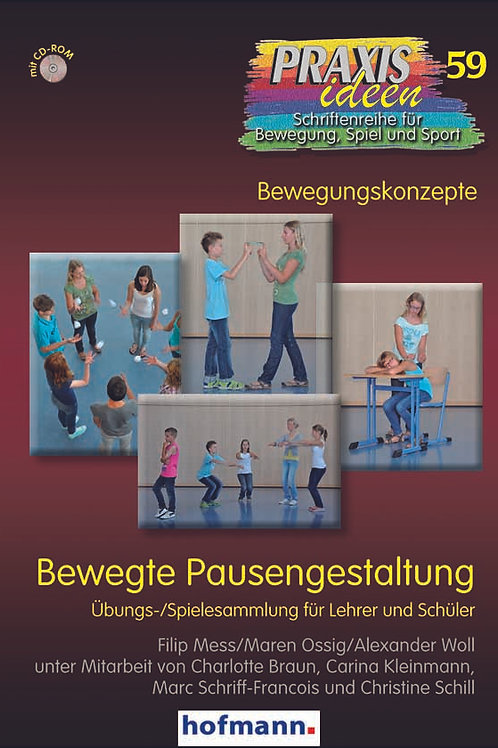 Praxisideen Band 59: Bewegte Pausengestaltung (F.Mess / M.Ossig / A.Woll)