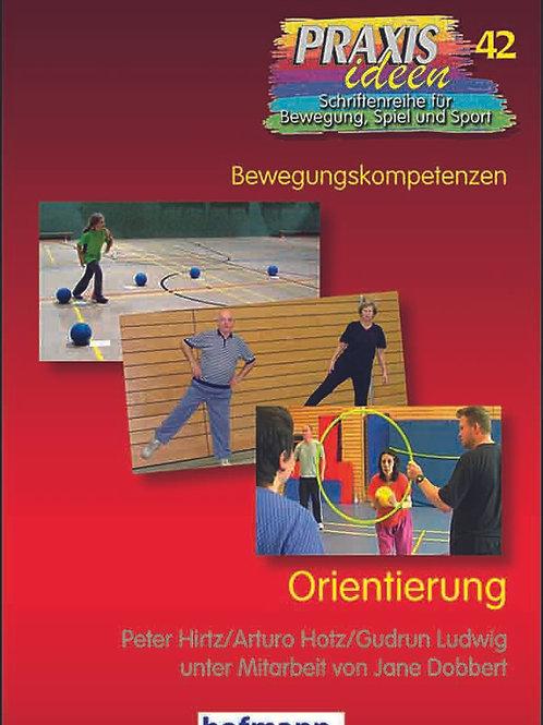 Praxisideen Band 42: Orientieren (Hirtz / Hotz / Ludwig / Dobbert)