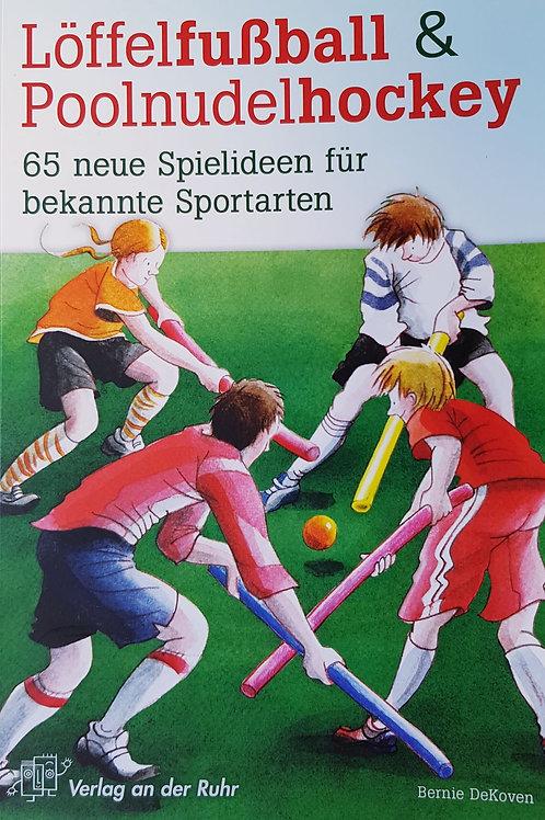 Löffelfussball und Poolnudelhockey (De Koven)