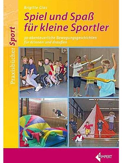 Spiel und Spass für kleine Sportler (B. Glas)