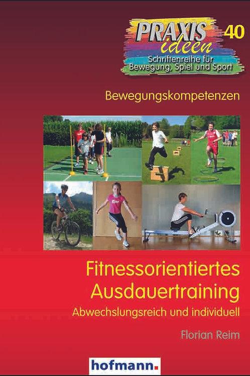 Praxisideen Band 40: Fitnessorientiertes Ausdauertraining (F. Reim)