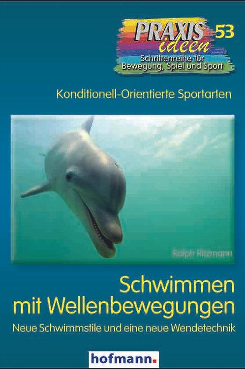 Praxisideen Band 53: Schwimmen mit Wellenbewegungen (R. Ritzmann)