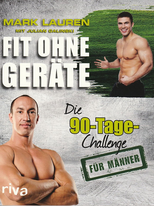 Fit ohne Geräte - die 90 Tage Challenge für Männer (M.Lauren / J.Galinski)