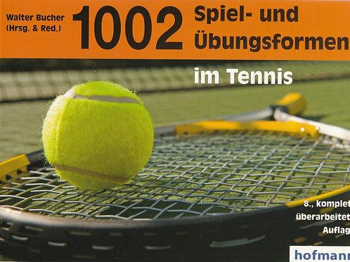 1002 Spiel- und Übungsformen im Tennis (W. Bucher)
