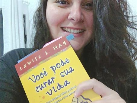 """4 coisas que eu aprendi com o livro """"Você pode curar sua vida"""" - Louise Hay"""