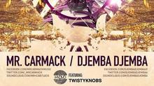 MR. CARMACK / DJEMBA DJEMBA / TWISTYKNOBS