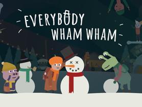 Indie Spotlight - Everybody Wham Wham