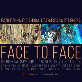 2018 – FACE TO FACE, Exhibition  Sofia, Bulgaria