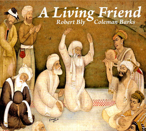 Robert Bly and Coleman Barks ۞ A Living Friend