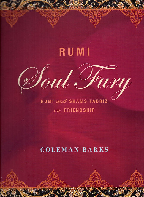 Rumi: Soul Fury: Rumi and Shams Tabriz and Friendship