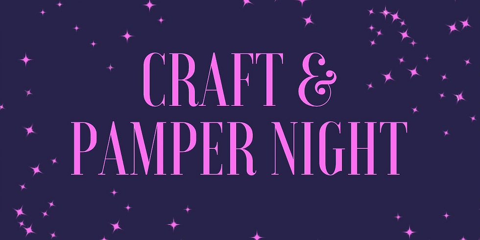 Craft and Pamper Evening