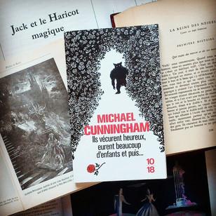 Ils vécurent heureux, eurent beaucoup d'enfants et puis ... - Michael Cunningham