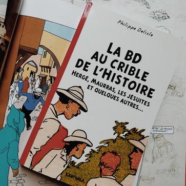 La BD au crible de l'histoire : Hergé, Maurras, les Jésuites et quelques autres ... - Philippe D