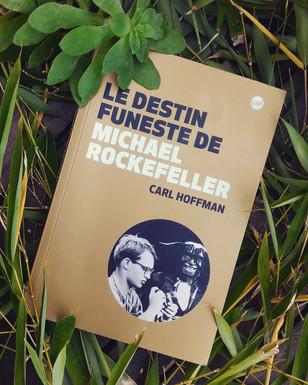 Le Destin funeste de Michael Rockefeller, Carl Hoffman