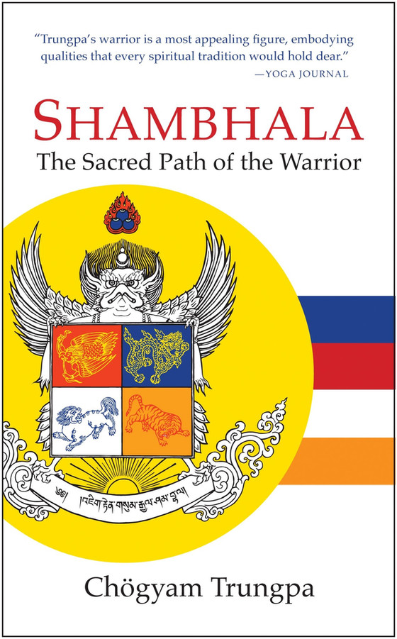 Shambhala – The Sacred Path of the Warrior