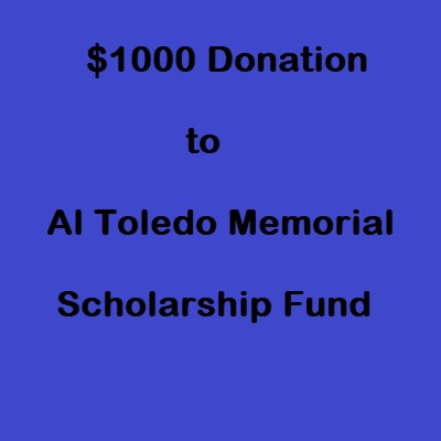 $1000 Donation Al Toledo Memorial Scholarship Fund