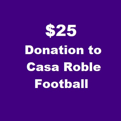 $25 Donation to Casa Roble Football