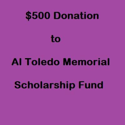 $500 Donation Al Toledo Memorial Scholarship Fund