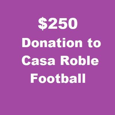 $250 Donation to Casa Roble Football