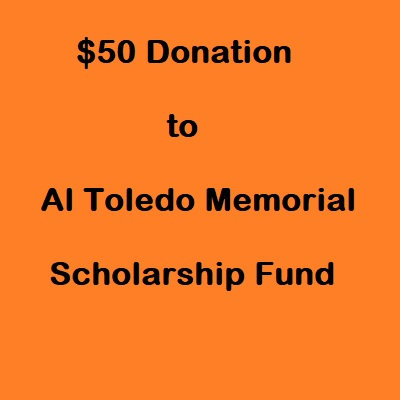 $50 Donation Al Toledo Memorial Scholarship Fund