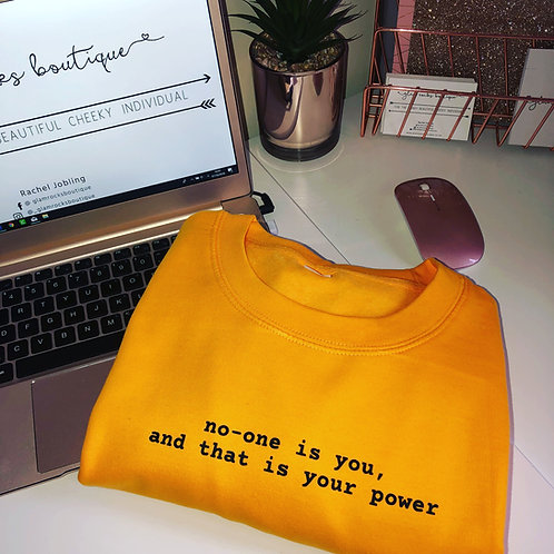 No-One is You, That is Your Power - Sweatshirt