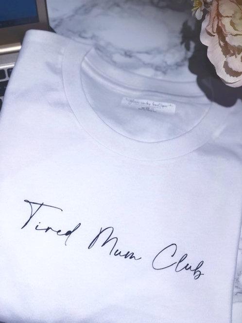 Tired Mum Club - Tee