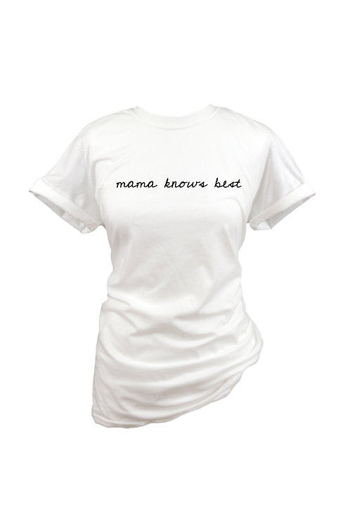 Mama Knows Best - Tee