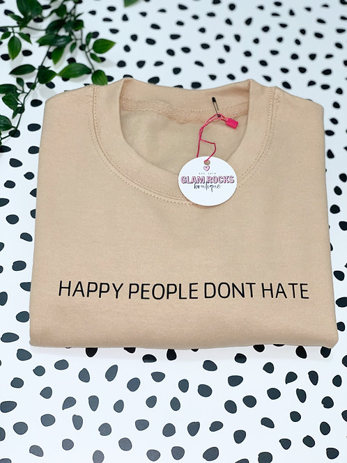 Happy People Don't Hate