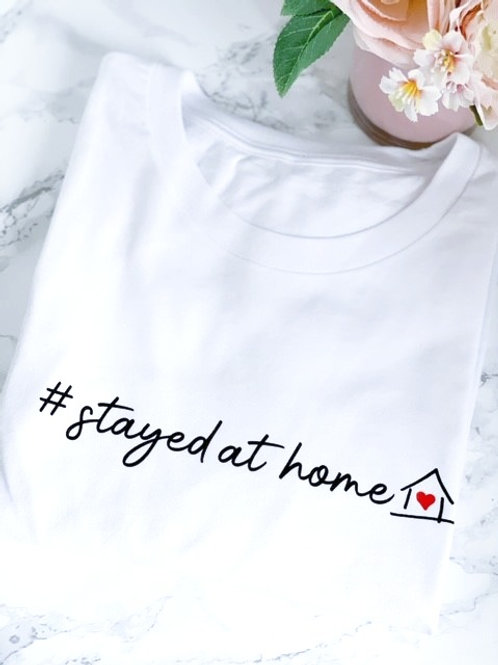 Stayed At Home - Tee