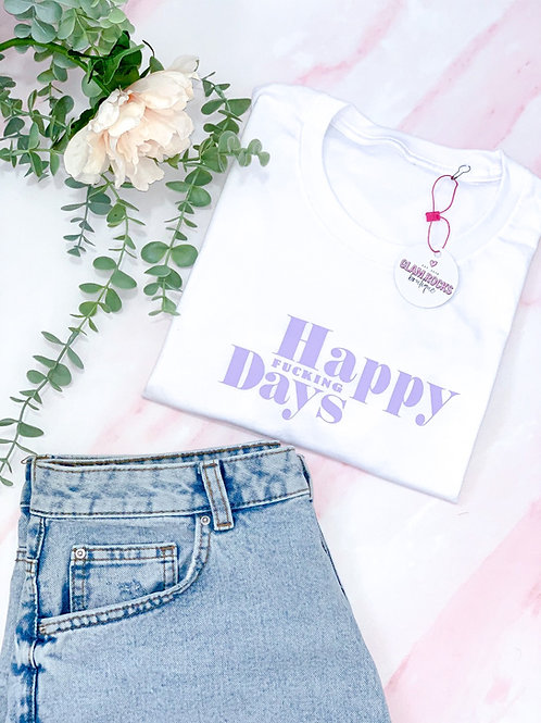 Happy Fucking Days - White