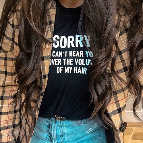 Sorry I Cant Hear You - Tee