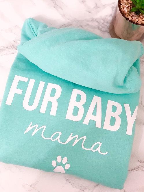 Fur Baby Mama - Hoody