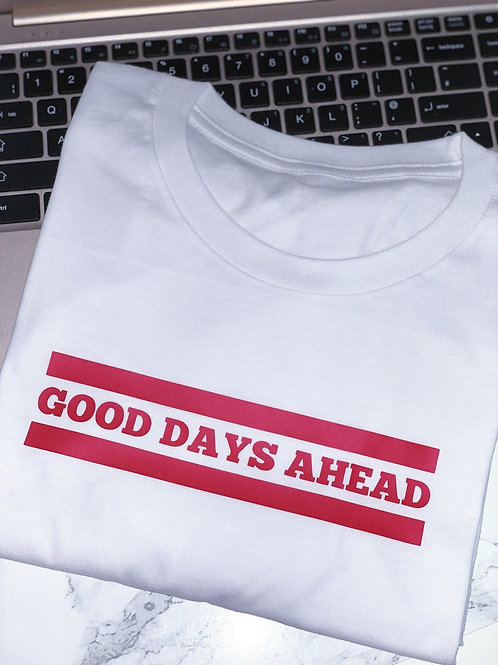 Good Days Ahead - Tee