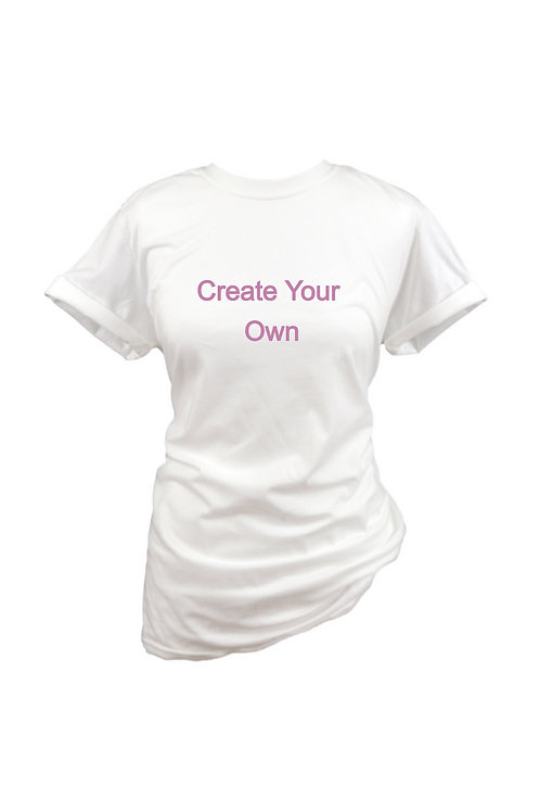 Create Your Own - Tee