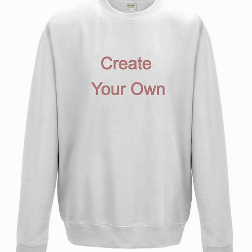 Create Your Own - Sweatshirt