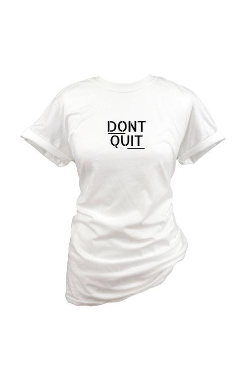 Dont Quit - Tee