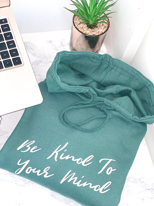 Be Kind To Your Mind - Hoody