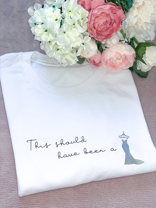 This Should Have Been a Wedding Dress - Tee