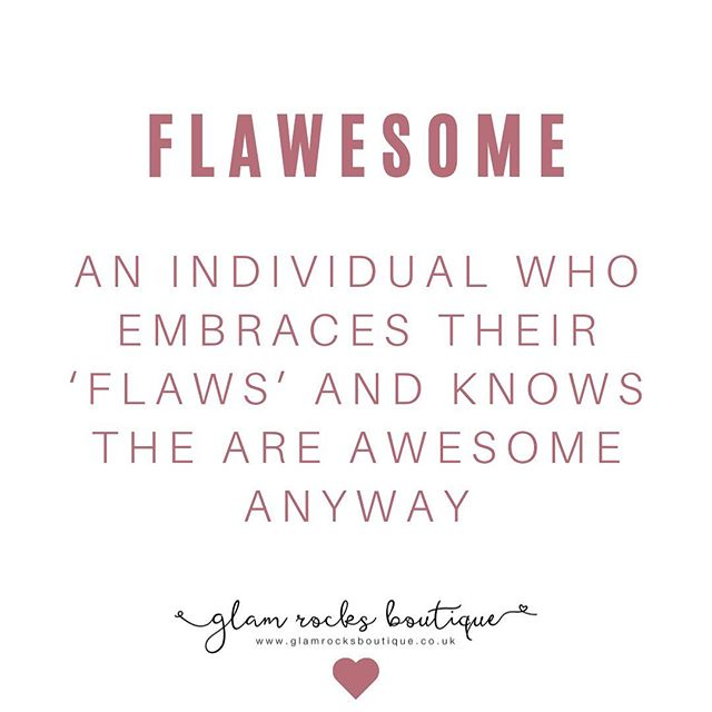Tag someone below who's 'Flawesome' and