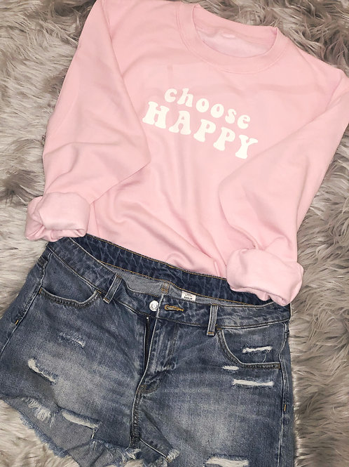 Choose Happy - Sweatshirt