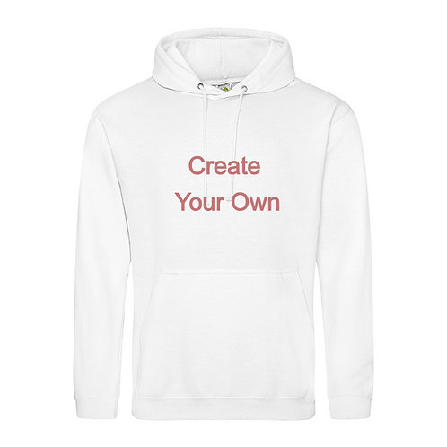 Create Your Own - Hoody