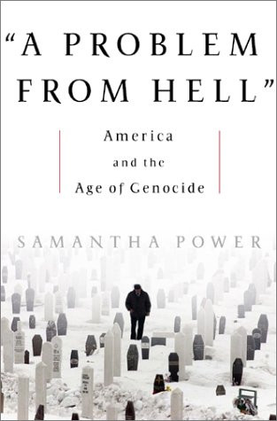 Profoundly disturbing and engrossing tome by Samantha Power