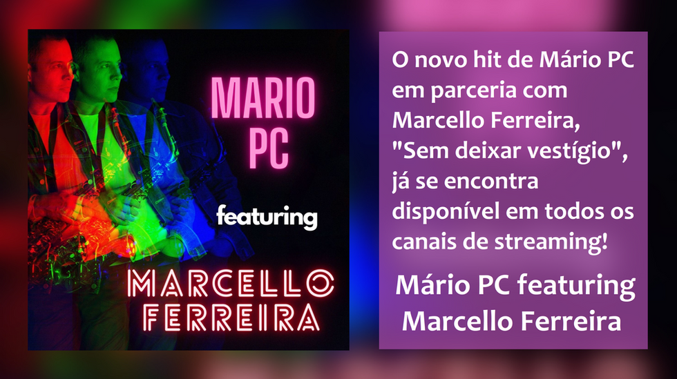 MARIO PC FEATURING MARCELLO FERREIRA