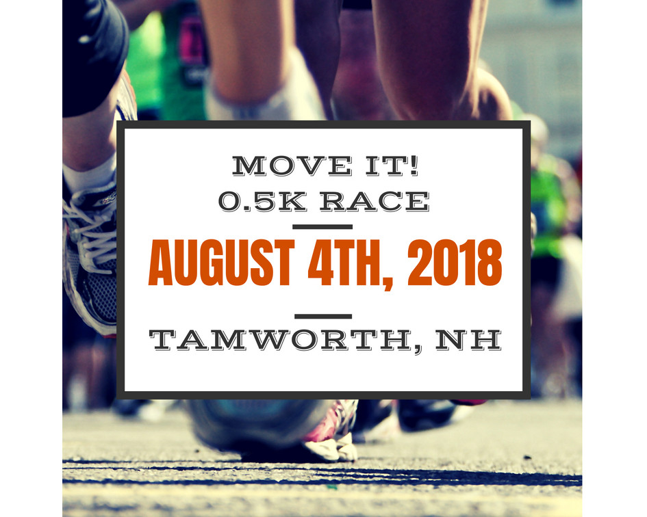 Move It! 0.5K Race August 4th, 2018 Tamworth, NH