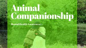Animal Companionship - Mental Health Awareness