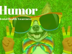 Mental Health Awareness: Humor