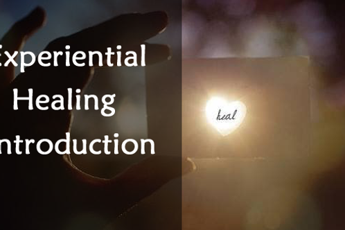 Experiential Healing Introduction 5 Day Workshop