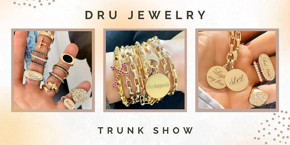DRU Jewelry Trunk Show & Personal Appearance